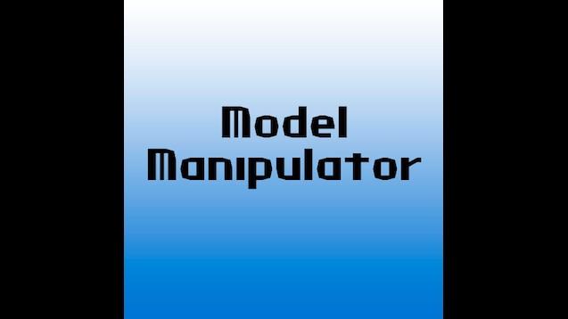 Steam Workshop :: Model Manipulator