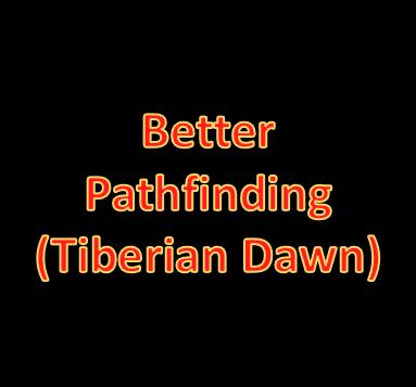 Better Pathfinding (Tiberian Dawn)