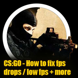 Steam Community :: Guide :: CS:GO - How to fix fps drops / low fps +