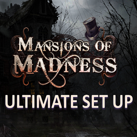 Mansions of Madness - 2nd Edition - Ultimate set up