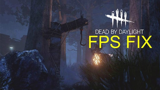 Steam Community :: Guide :: (NEW!) Повышаем FPS в Dead by Daylight