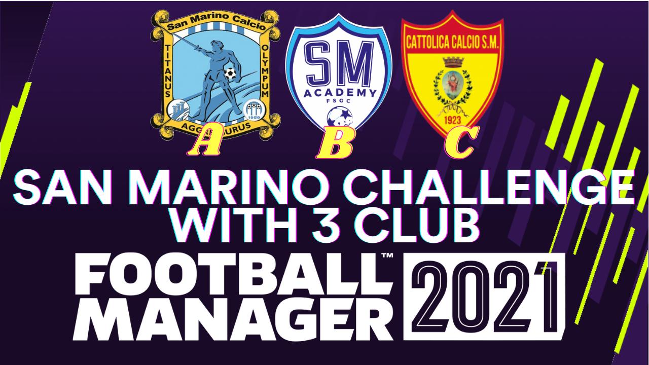 FM 2021 Fantasy Scenarios - San Marino Challenge in Football Manager 2021