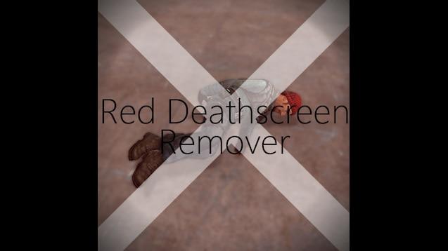 Steam Workshop :: Red Deathscreen Remover