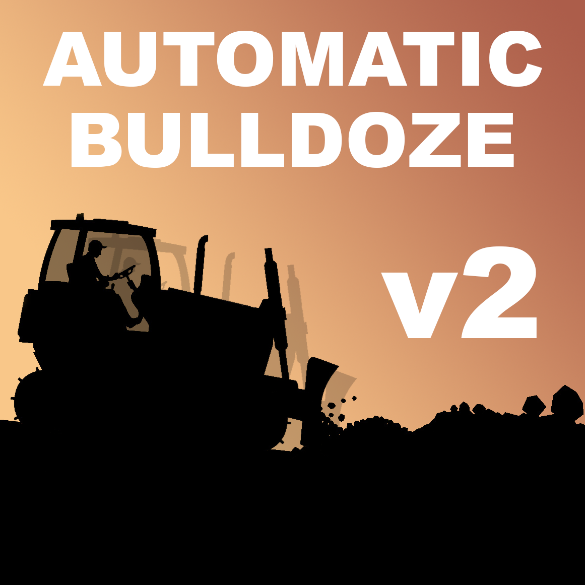 Steam Workshop Automatic Bulldoze V2