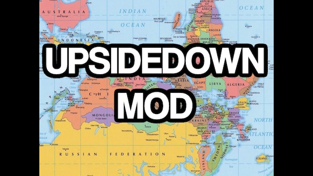 Australia Map Upside.Steam Workshop Upside Down Mod