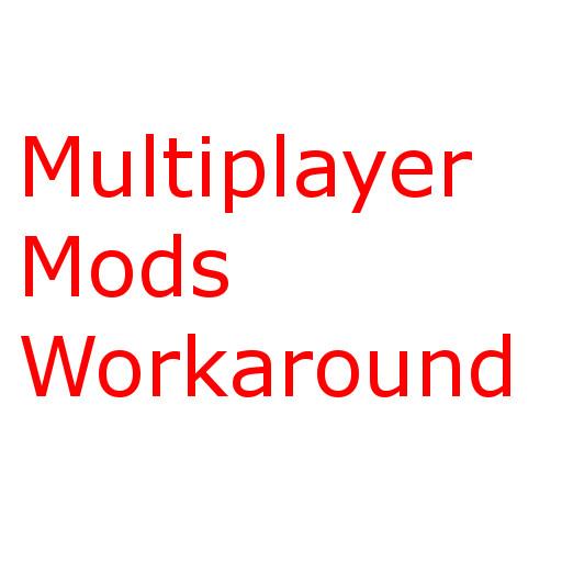 Steam Community :: Multiplayer Mods Workaround :: Comments
