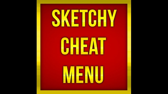 Steam Workshop :: Sketchy Cheat Menu