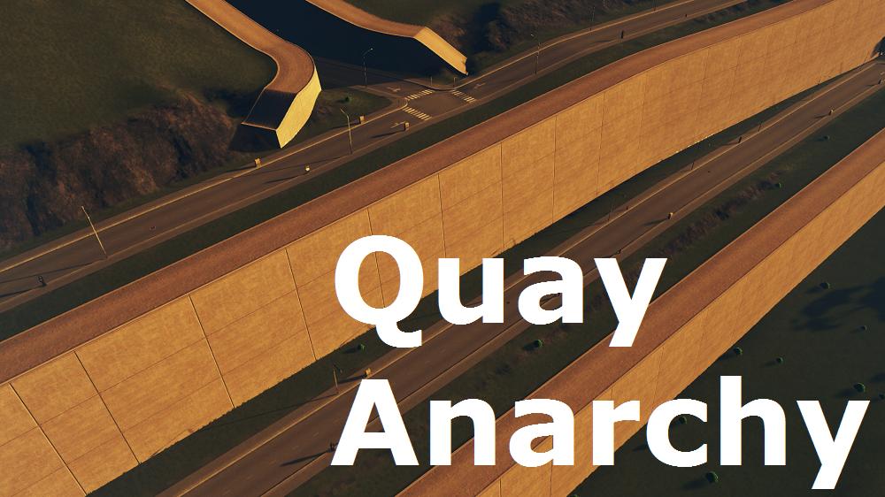 Quay Anarchy