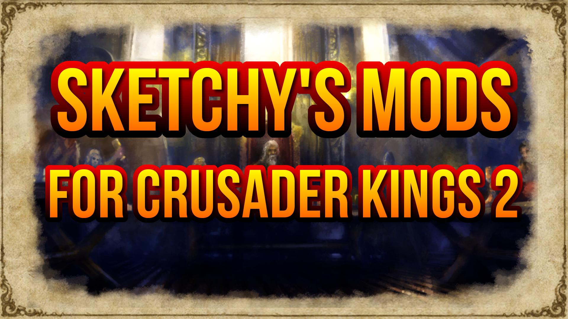 Steam Workshop :: Sketchy's Mods For Crusader Kings 2