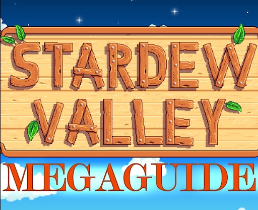 Steam Community :: Guide :: Stardew Valley Megaguide (BETA
