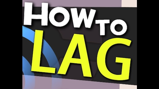 Steam Community :: Guide :: Meet the Lag: How to solve and