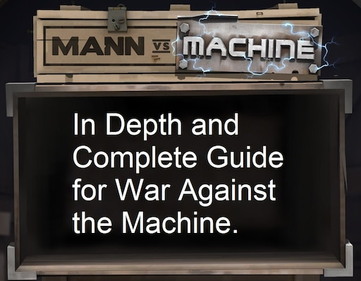 Steam Community :: Guide :: (MVM) An in Depth Guide for the War
