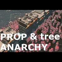 Prop & Tree Anarchy