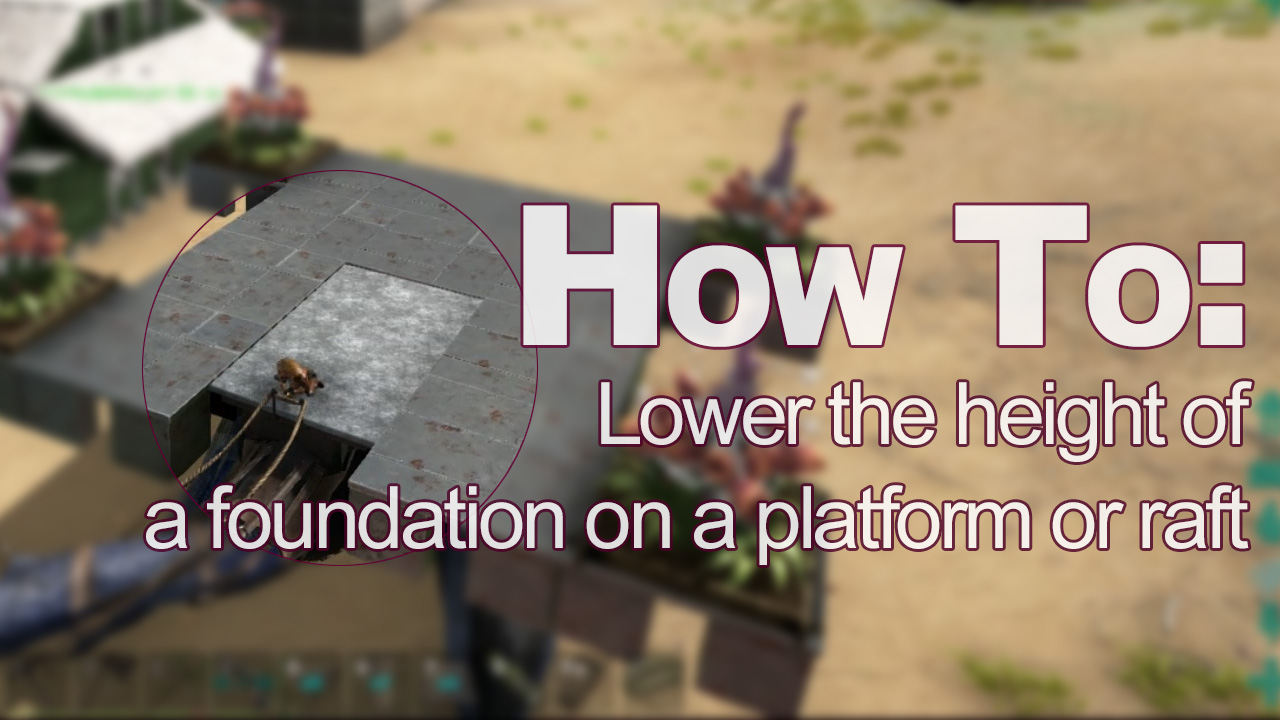 Steam Community :: Guide :: How to: Lower foundations to match