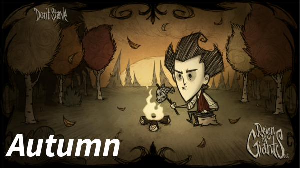 Autumn Is The Starting Season For Don T Starve Together During Player Does Not Have To Worry About Overheating Or Freezing There Only