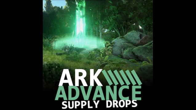 Steam Workshop Ark Advance Supply Drops