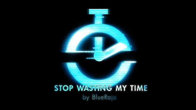 Steam Workshop :: Stop Wasting My Time - WotC