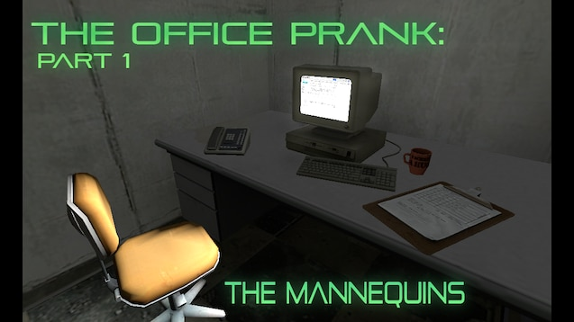 Steam Workshop The Office Prank Part 1 The Mannequins