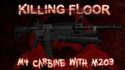 Steam Workshop Killing Floor M4 With M203