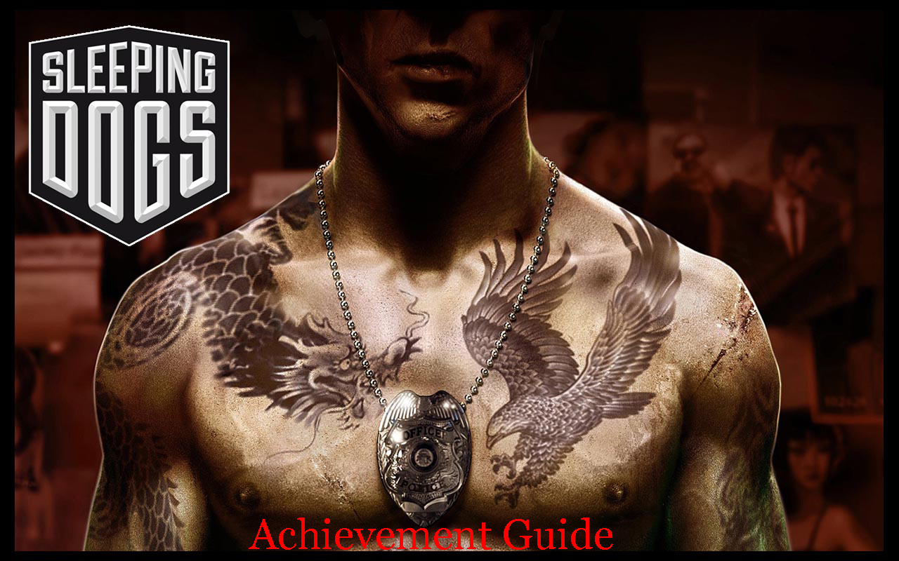 Welcome to the Sleeping Dogs: Definitive Edition achievement guide.