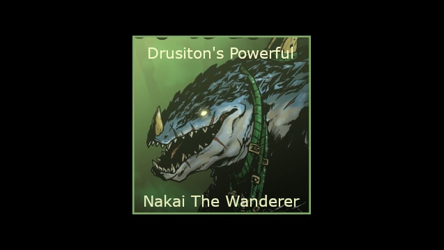 Steam Workshop Drusiton S Powerful Lords Nakai The Wanderer Discussion in 'lizardmen & saurian ancients discussion' started by dalkarius does anyone have the file for nakai the wanderer on their computer? powerful lords nakai the wanderer