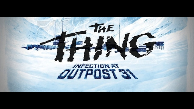Steam Workshop :: The Thing: Infection at Outpost 31 ~Quality Table