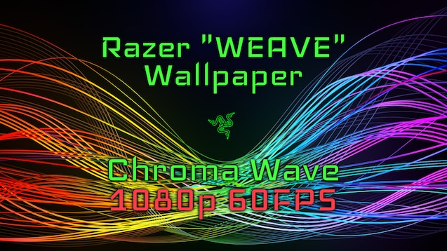 Steam Workshop Razer Weave Wallpaper Chroma Wave 1080p 60fps