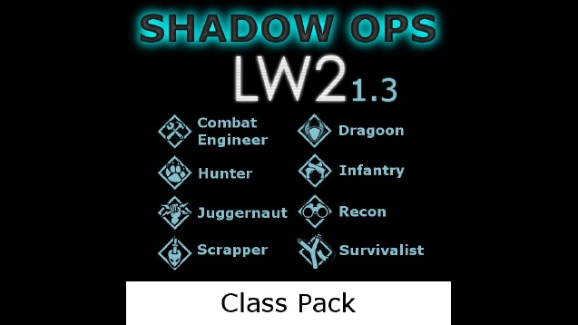 54240702e6a Shadow Ops LW2 Class Pack - SKYMODS