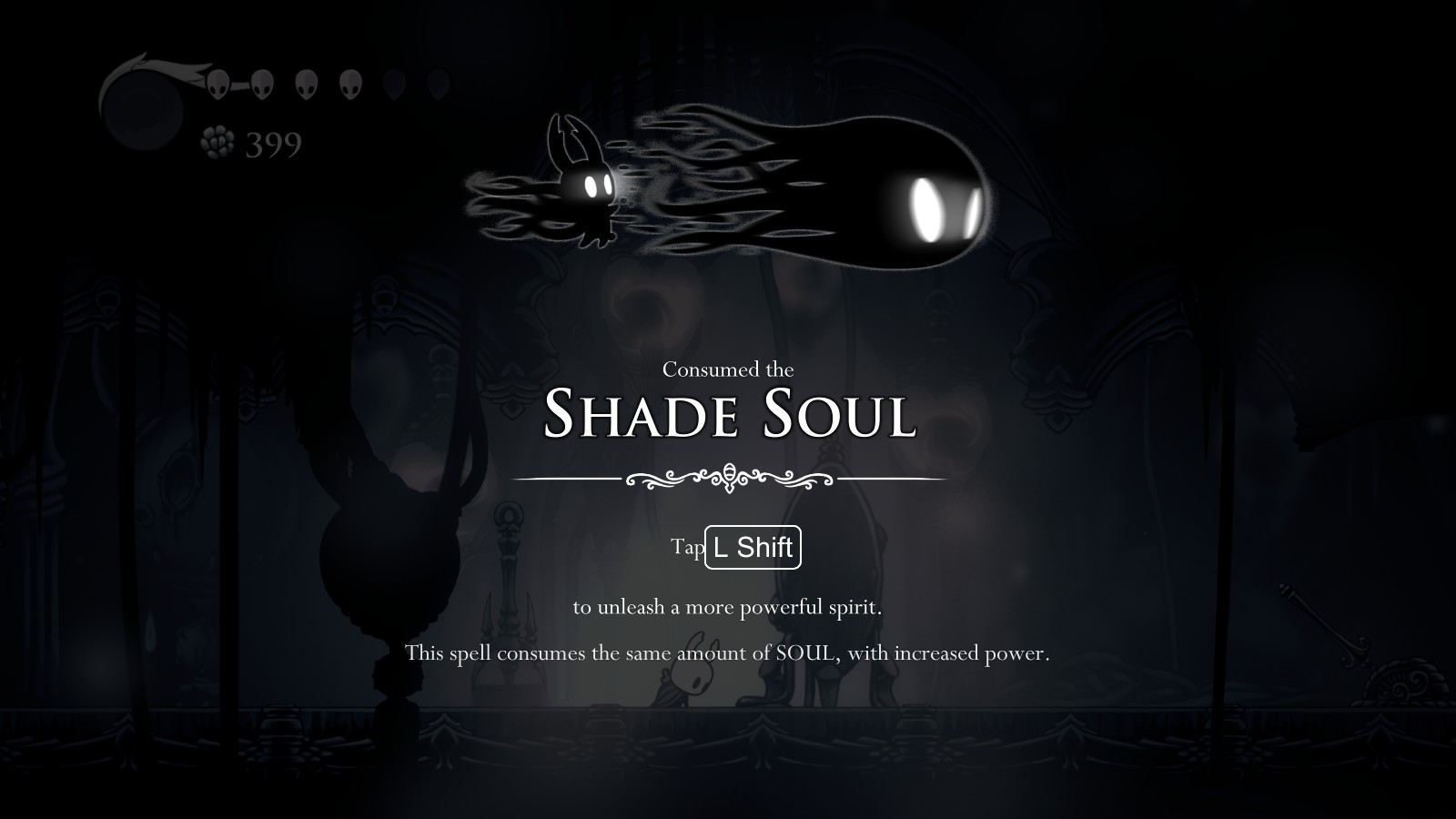 211e67d0d Shade Soul - Upgrade to Vengeful Spirit; reward for beating Soul Warrior  mini-boss with random spawning Follies in Soul Sanctum (City of Tears);  requires ...