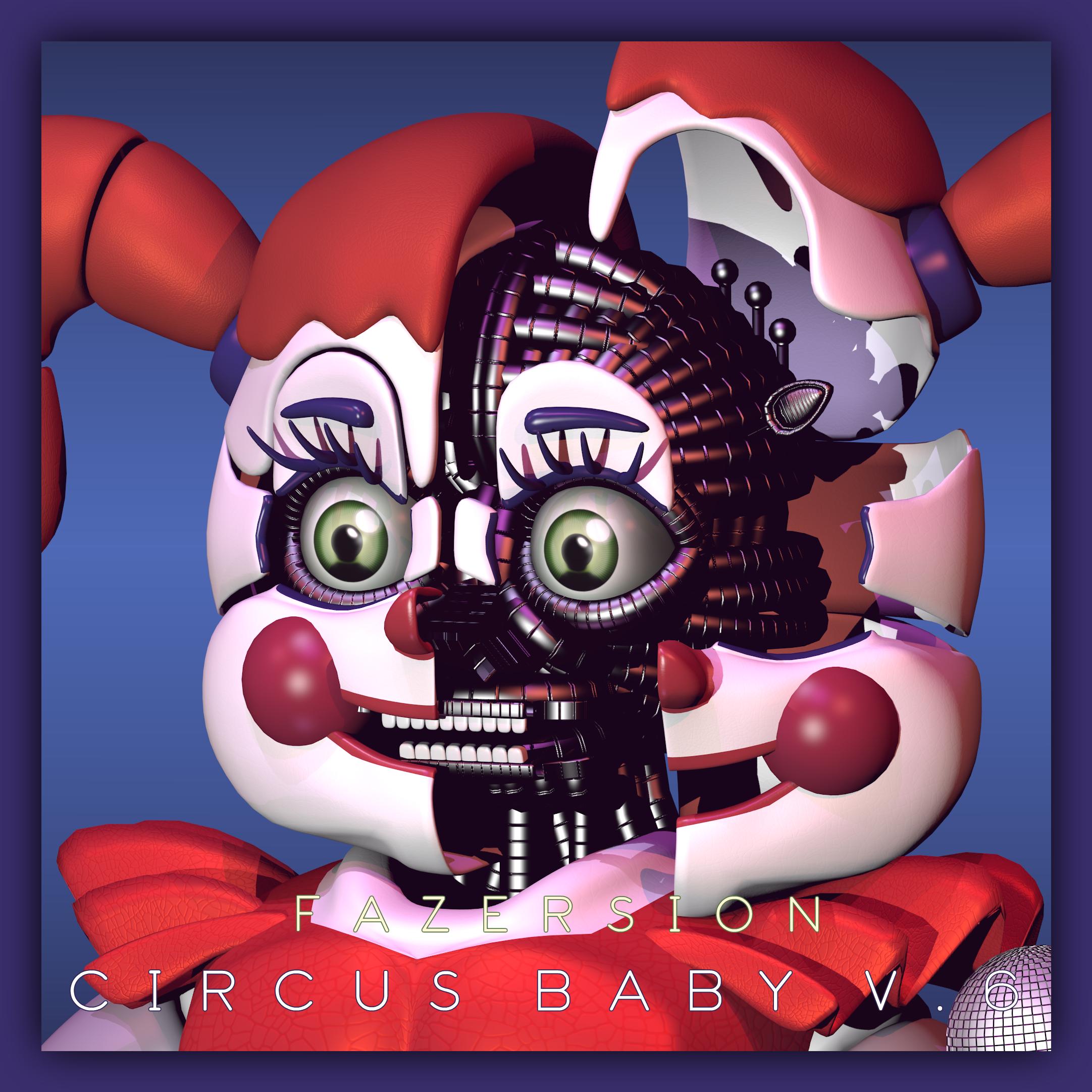 [ FNaF: Sister Location ]   CIRCUS BABY V6
