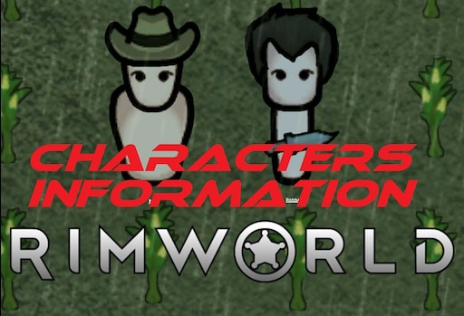 Steam Community :: Guide :: Rimworld Characters Information
