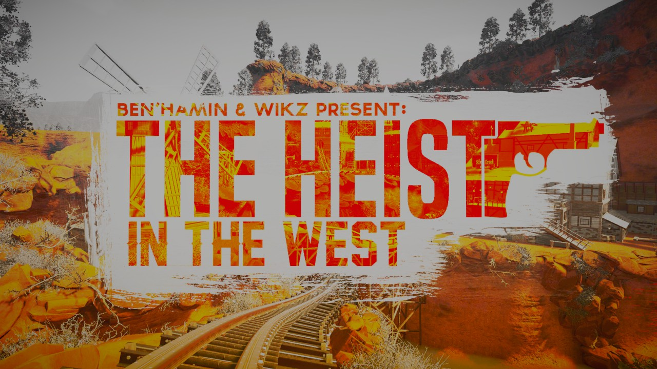 The Heist In The West