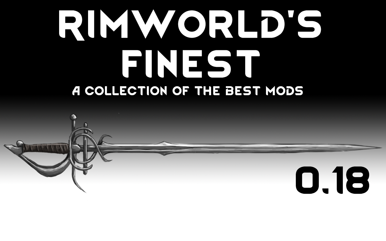 Steam Workshop :: Rimworld's Finest [b18]