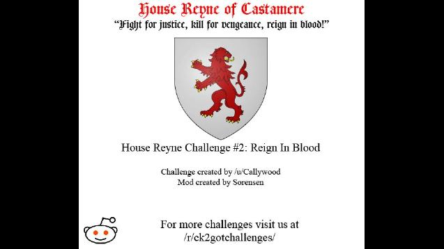 CK2 GOT Challenges- House Reyne Challenge #2: Reign In Blood
