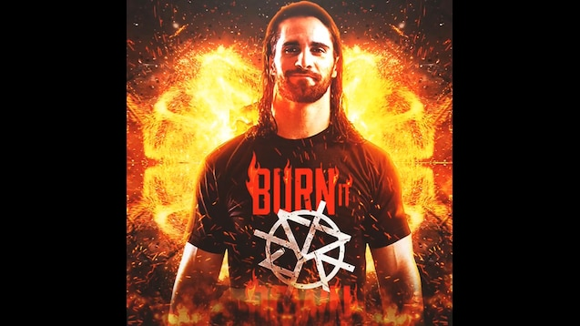 Steam Workshop Seth Rollins Burn It Down Theme