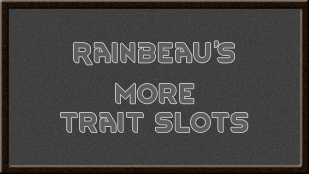 B18] Rainbeau's Mods -- Lots of Stuff! Take a Look!