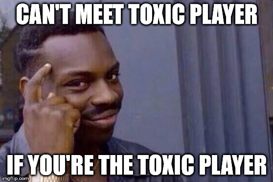 Image result for you are toxic meme
