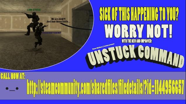 Steam Workshop :: Unstuck Command