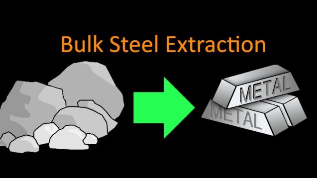 Steam Workshop :: Bulk Steel Extraction