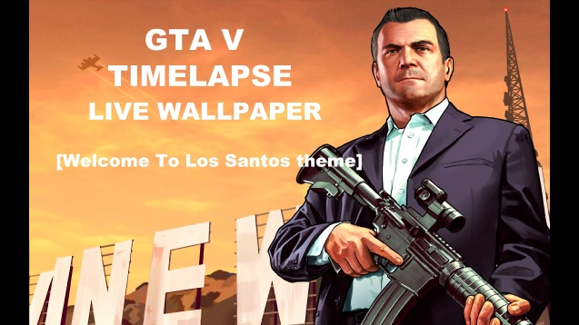 Steam Workshop Gta V Timelapse Live Wallpaper Welcome To Los Santos Theme