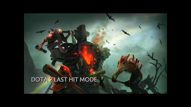 Steam Workshop :: Dota 2 Last Hit Mode