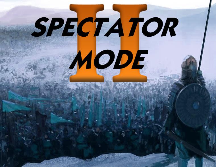 Spectator Mode II