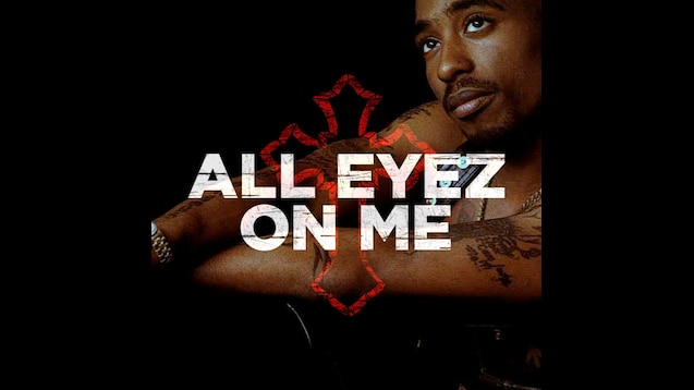 Steam Workshop :: 2Pac - All Eyez On Me