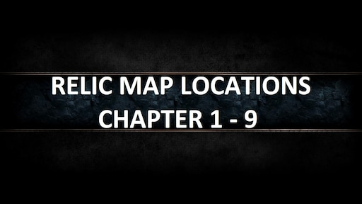 Steam Community :: Guide :: Maps for Relics (Chapter 1-9)