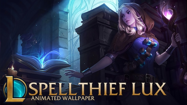 Steam Workshop :: Spellthief Lux | Animated Wallpaper - League of Legends