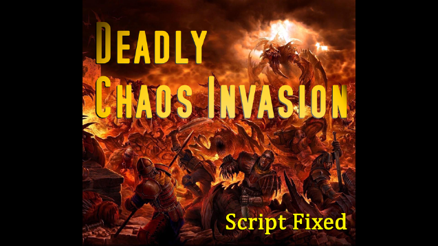 Deadly Chaos Invasion - Script Fixed - Mortal Empires Only