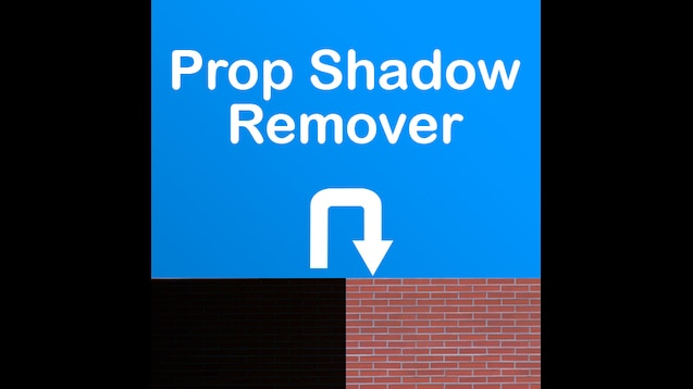 Steam Workshop :: Prop Shadow Remover