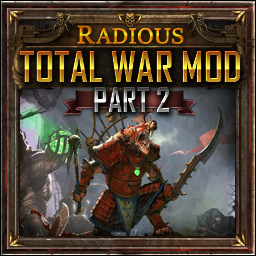 Radious Total War Mod - Part 2