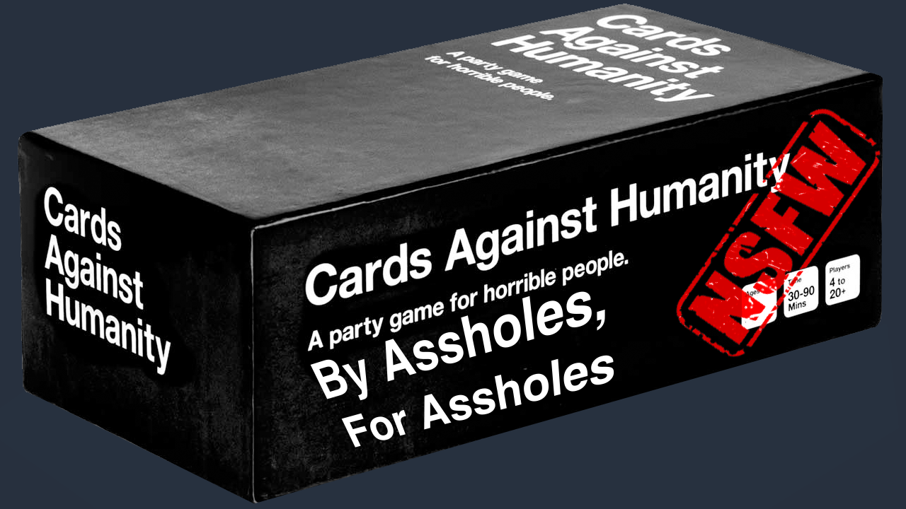 Confirm. Cards for assholes