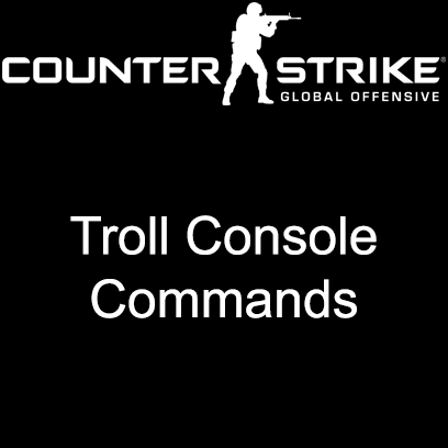 Steam Community :: Guide :: CS:GO - Troll Console Commands [ENG]
